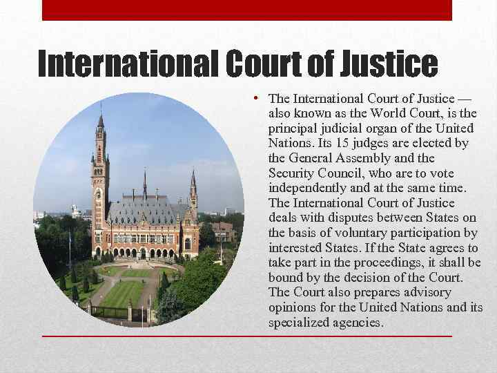 International Court of Justice • The International Court of Justice — also known as