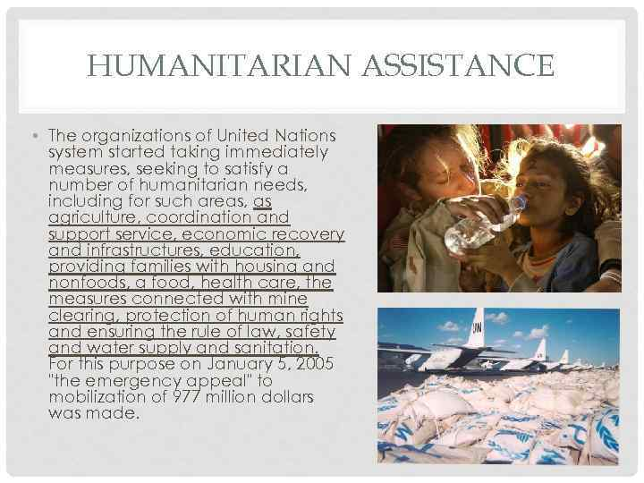 HUMANITARIAN ASSISTANCE • The organizations of United Nations system started taking immediately measures, seeking