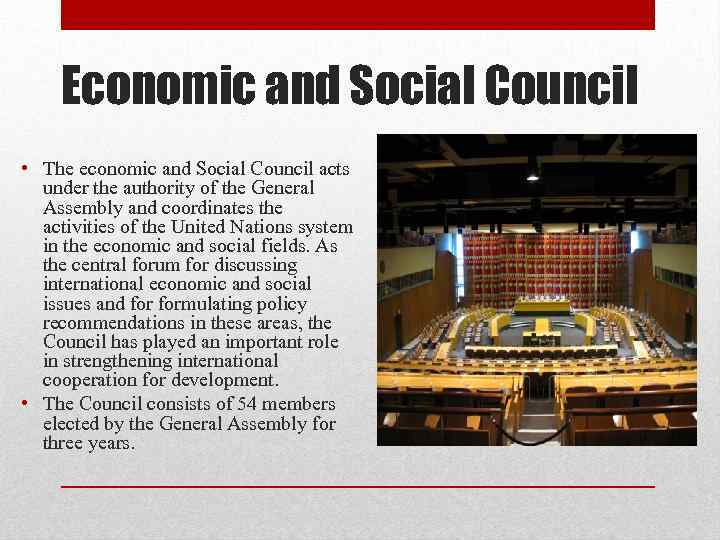 Economic and Social Council • The economic and Social Council acts under the authority