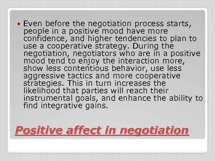 Even before the negotiation process starts, people in a positive mood have more