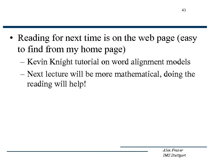 43 • Reading for next time is on the web page (easy to find