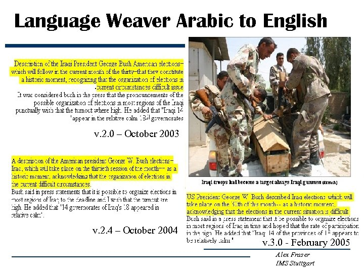 Language Weaver Arabic to English v. 2. 0 – October 2003 v. 2. 4