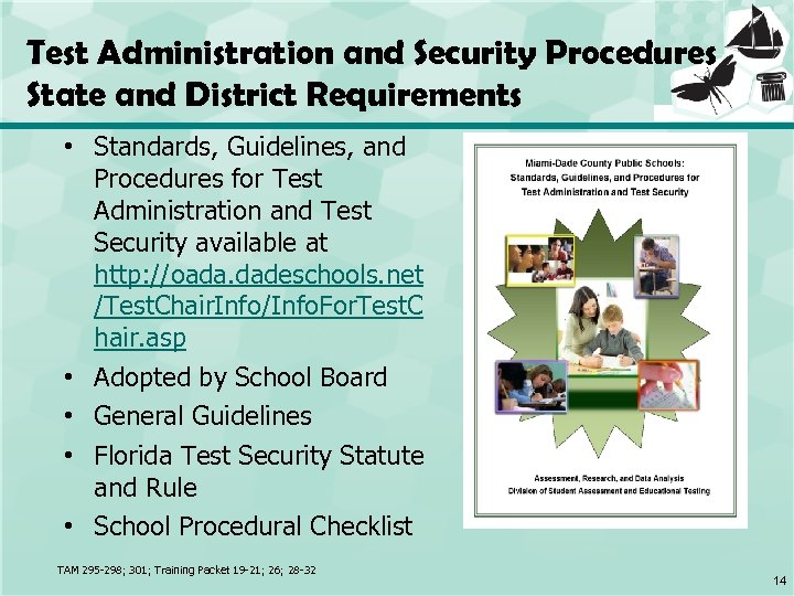 Test Administration and Security Procedures State and District Requirements • Standards, Guidelines, and Procedures