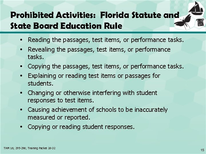 Prohibited Activities: Florida Statute and State Board Education Rule • Reading the passages, test