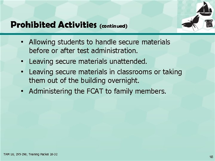 Prohibited Activities (continued) • Allowing students to handle secure materials before or after test