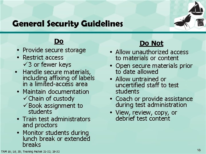 General Security Guidelines Do • Provide secure storage • Restrict access ü 3 or