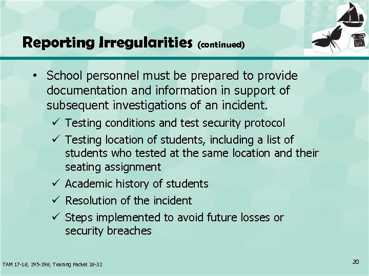Reporting Irregularities (continued) • School personnel must be prepared to provide documentation and information