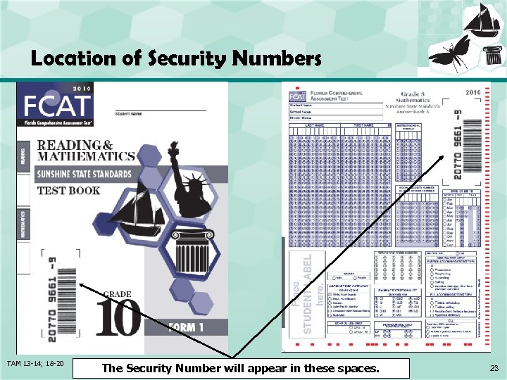Location of Security Numbers TAM 13 -14; 18 -20 The Security Number will appear