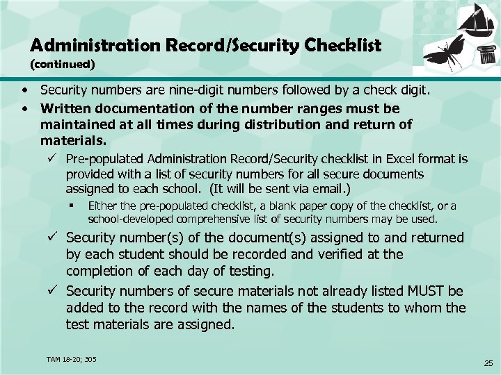Administration Record/Security Checklist (continued) • Security numbers are nine-digit numbers followed by a check