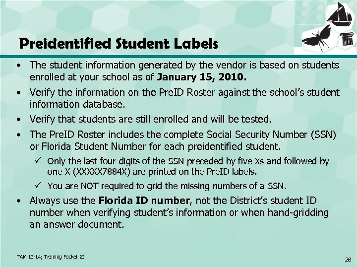 Preidentified Student Labels • The student information generated by the vendor is based on