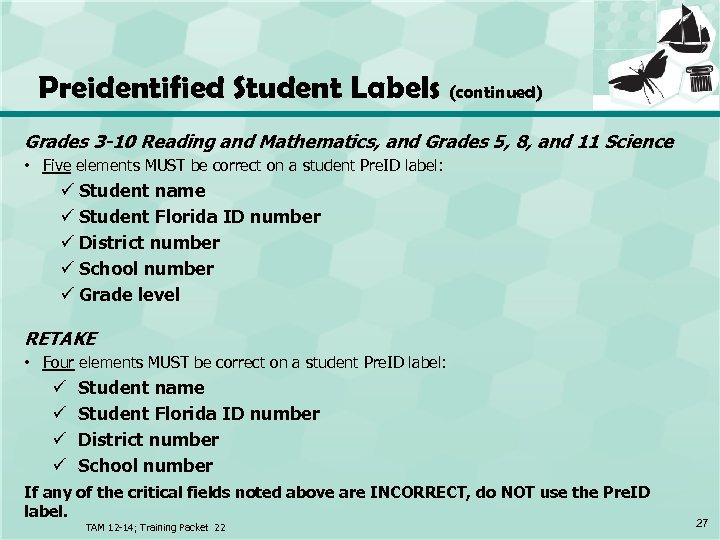 Preidentified Student Labels (continued) Grades 3 -10 Reading and Mathematics, and Grades 5, 8,
