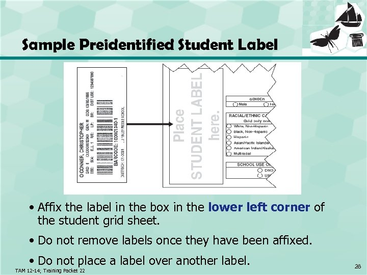 Sample Preidentified Student Label • Affix the label in the box in the lower