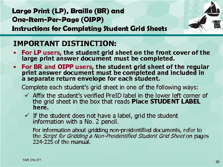 Large Print (LP), Braille (BR) and One-Item-Per-Page (OIPP) Instructions for Completing Student Grid Sheets