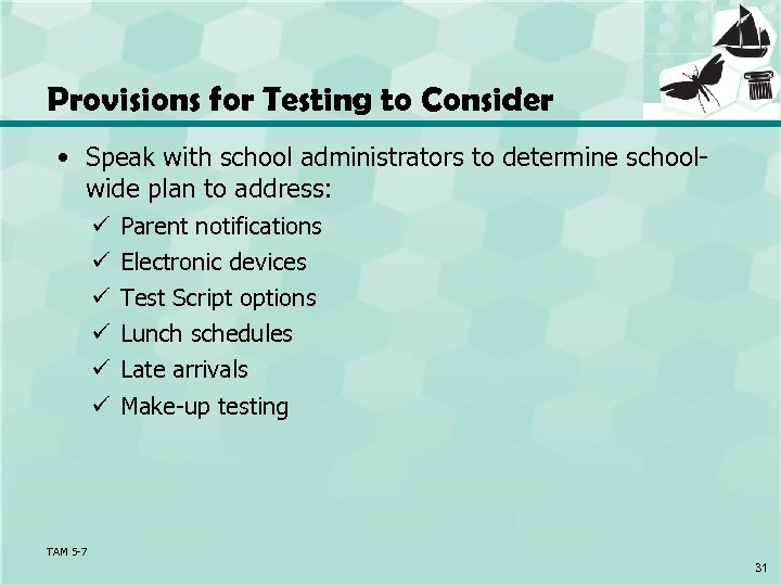Provisions for Testing to Consider • Speak with school administrators to determine schoolwide plan
