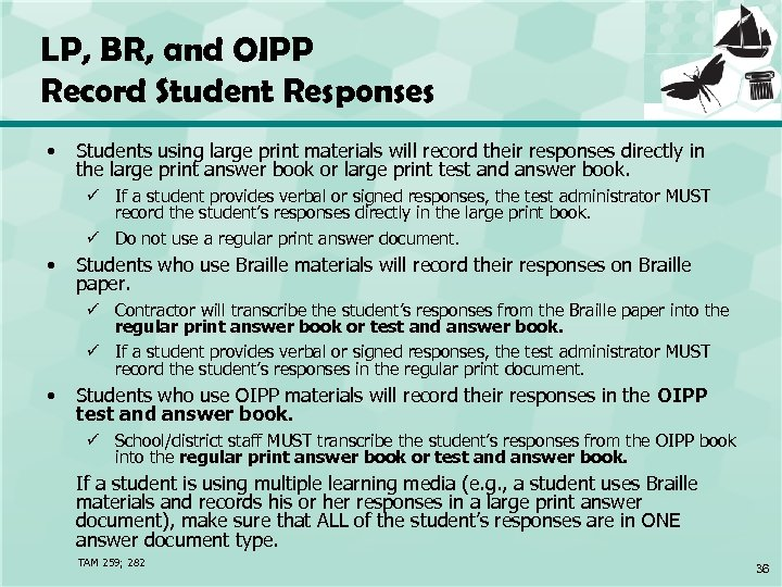LP, BR, and OIPP Record Student Responses • Students using large print materials will