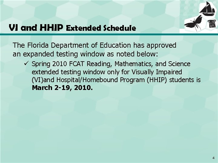 VI and HHIP Extended Schedule The Florida Department of Education has approved an expanded