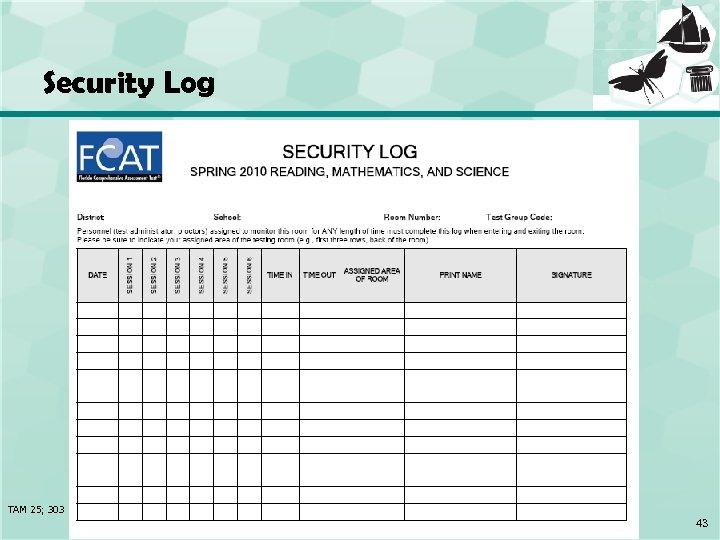 Security Log TAM 25; 303 43