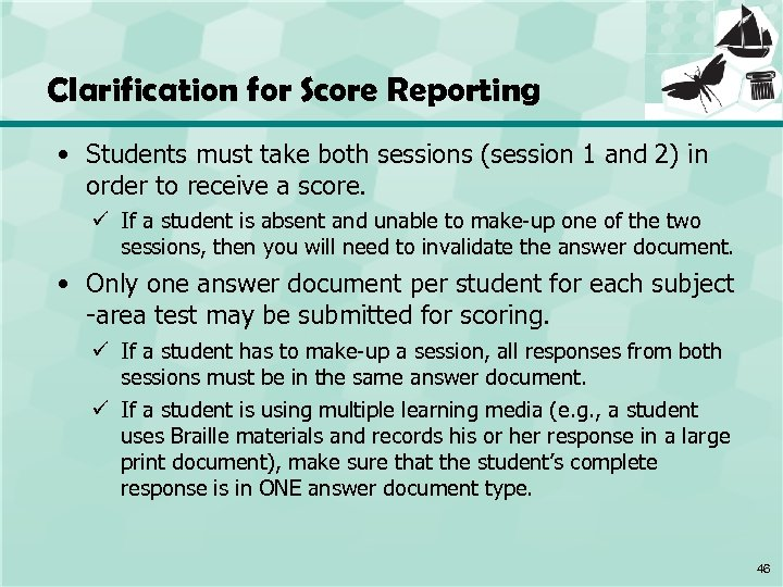 Clarification for Score Reporting • Students must take both sessions (session 1 and 2)