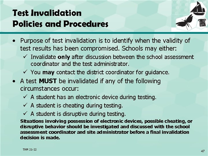 Test Invalidation Policies and Procedures • Purpose of test invalidation is to identify when
