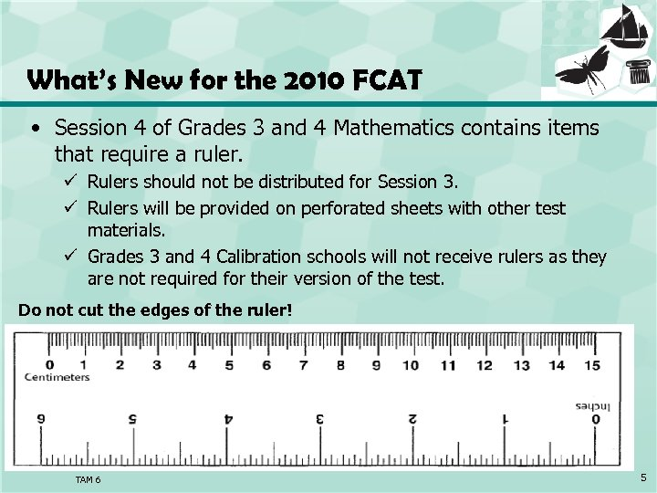 What's New for the 2010 FCAT • Session 4 of Grades 3 and 4