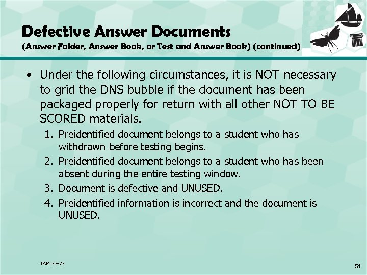 Defective Answer Documents (Answer Folder, Answer Book, or Test and Answer Book) (continued) •