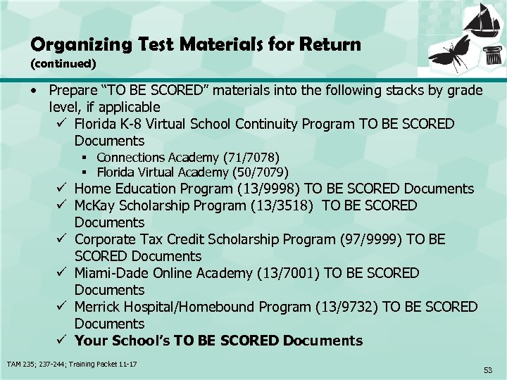 "Organizing Test Materials for Return (continued) • Prepare ""TO BE SCORED"" materials into the"