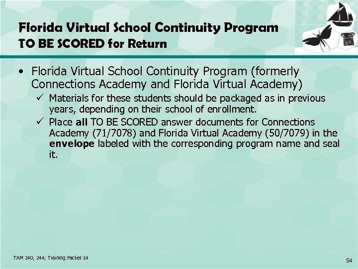 Florida Virtual School Continuity Program TO BE SCORED for Return • Florida Virtual School