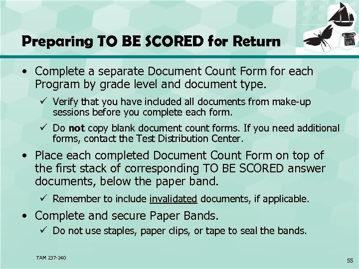 Preparing TO BE SCORED for Return • Complete a separate Document Count Form for