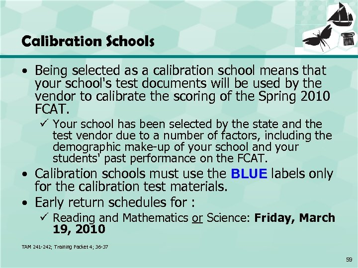 Calibration Schools • Being selected as a calibration school means that your school's test