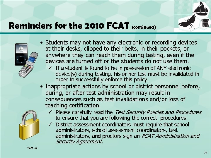 Reminders for the 2010 FCAT (continued) • Students may not have any electronic or