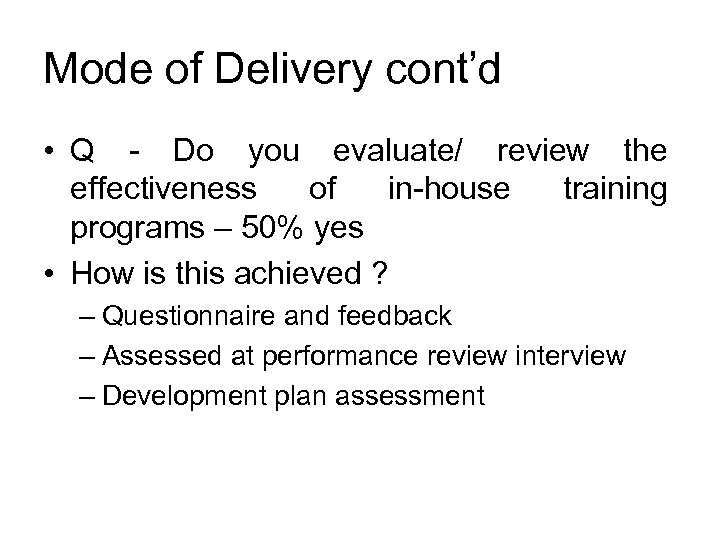 Mode of Delivery cont'd • Q - Do you evaluate/ review the effectiveness of