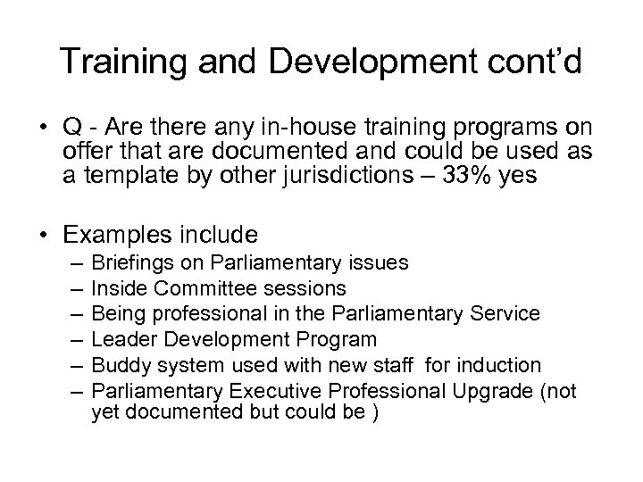 Training and Development cont'd • Q - Are there any in-house training programs on