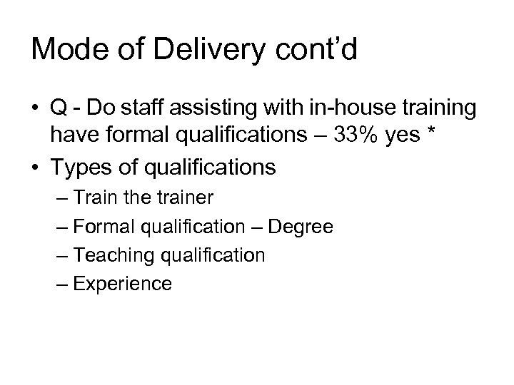 Mode of Delivery cont'd • Q - Do staff assisting with in-house training have