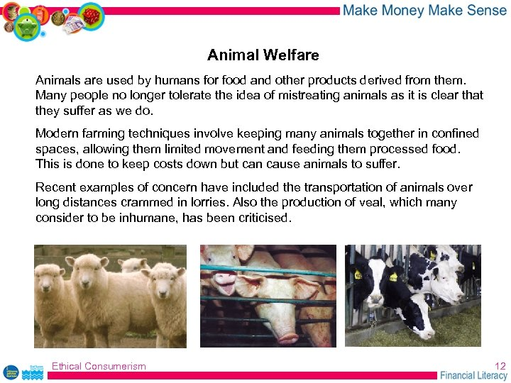 Animal Welfare Animals are used by humans for food and other products derived from