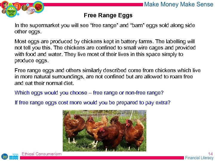 "Free Range Eggs In the supermarket you will see ""free range"" and ""barn"" eggs"