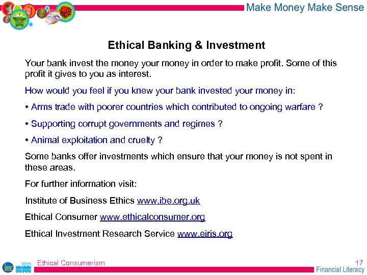 Ethical Banking & Investment Your bank invest the money your money in order to
