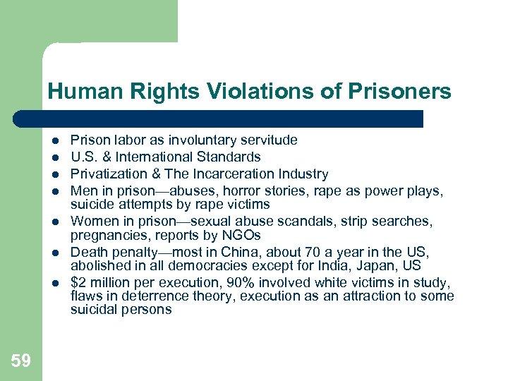 Human Rights Violations of Prisoners l l l l 59 Prison labor as involuntary