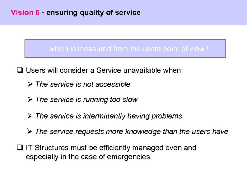 Vision 6 - ensuring quality of service …which is measured from the users point