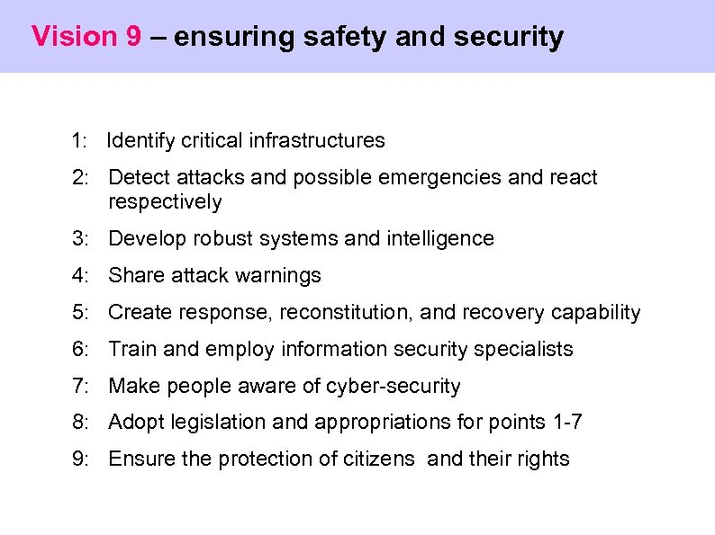 Vision 9 – ensuring safety and security 1: Identify critical infrastructures 2: Detect attacks