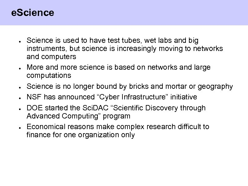 e. Science ● ● ● Science is used to have test tubes, wet labs