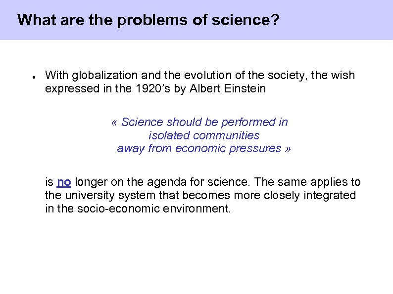 What are the problems of science? ● With globalization and the evolution of the