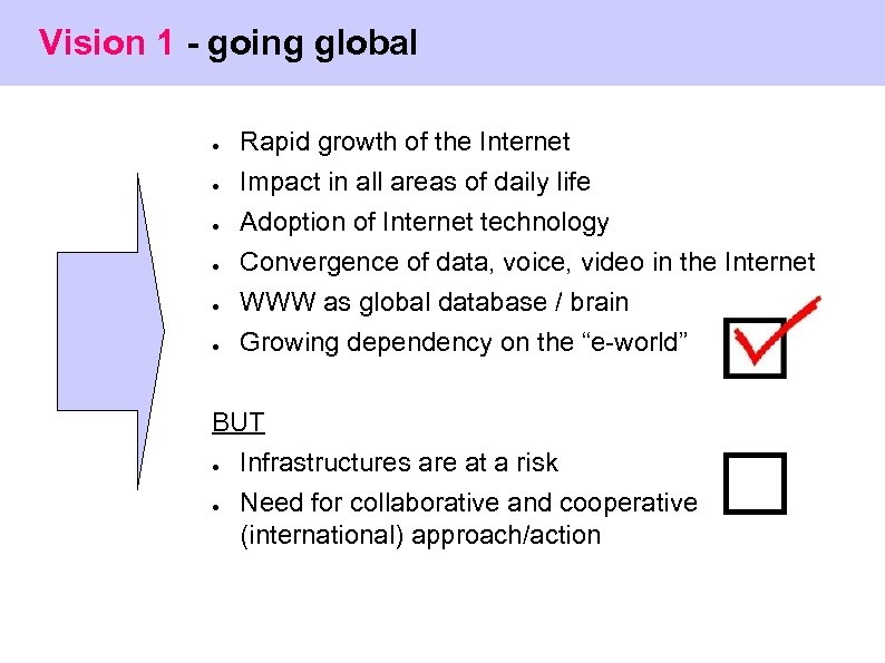 Vision 1 - going global ● ● ● Rapid growth of the Internet Impact