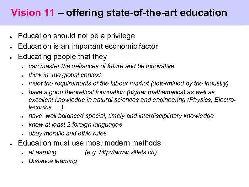 Vision 11 – offering state-of-the-art education ● ● ● Education should not be a
