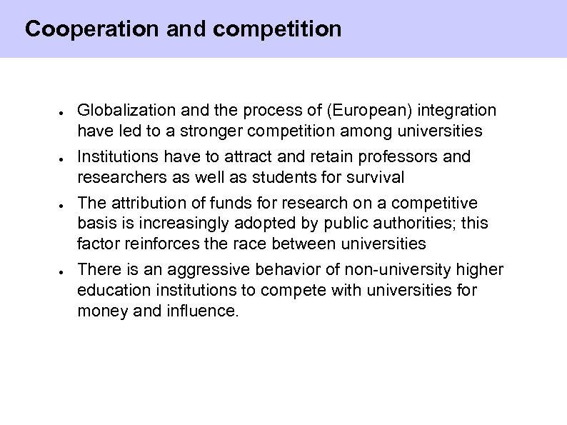 Cooperation and competition ● ● Globalization and the process of (European) integration have led