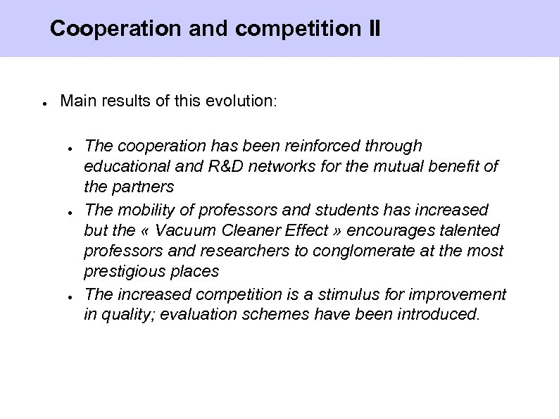 Cooperation and competition II ● Main results of this evolution: ● ● ● The