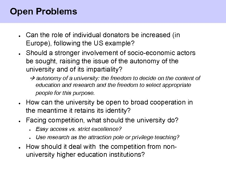 Open Problems ● ● Can the role of individual donators be increased (in Europe),