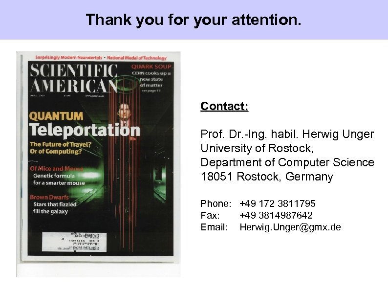 Thank you for your attention. Contact: Prof. Dr. -Ing. habil. Herwig Unger University of
