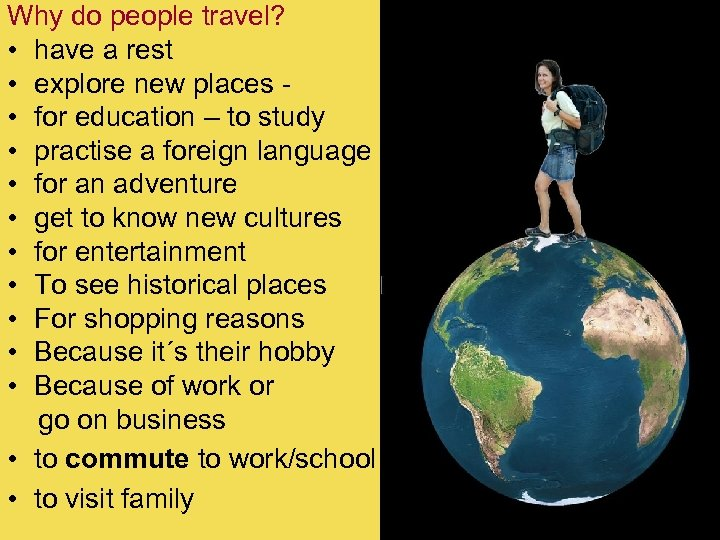 Why do people travel? • have a rest • explore new places - •