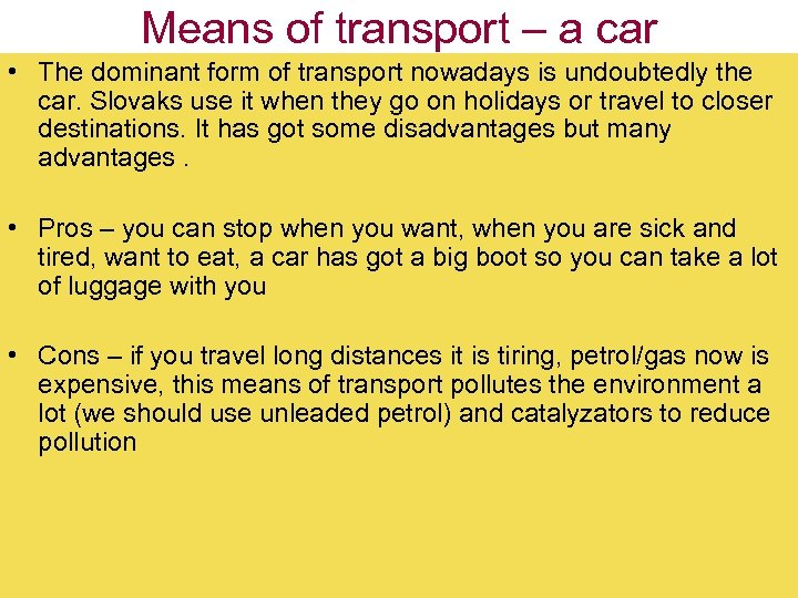 Means of transport – a car • The dominant form of transport nowadays is