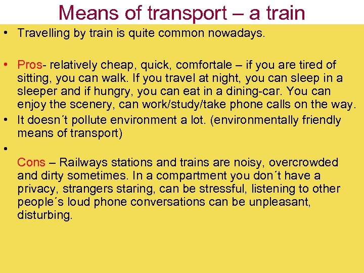 Means of transport – a train • Travelling by train is quite common nowadays.